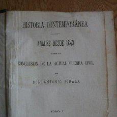 Libros antiguos: HISTORIA CONTEMPORÁNEA. ANALES DESDE 1843 HASTA LA CONCLUSION DE LA ACTUAL GUERRA CIVIL. TOMO I.. Lote 29422735