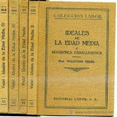 Libros antiguos: WALDEMAR VEDEL : LOS IDEALES DE LA EDAD MEDIA - CUATRO TOMOS (LABOR, 1927/31). Lote 29424862