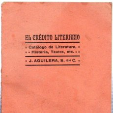 Libros antiguos: EL CRÉDITO LITERARIO, CATÁLOGO DE LITERATURA, HISTORIA, TEATRO. J.AGUILERA, S. MADRID. Lote 29431440