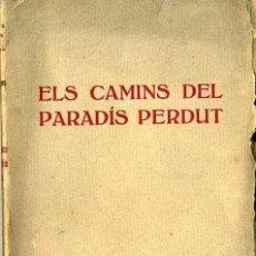 Libros antiguos: LLORENÇ RIBER : ELS CAMINS DEL PARADÍS PERDUT (LLIB. CATALANA, S/D) -EN CATALÁN. Lote 29437808