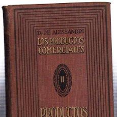 Alte Bücher - LOS PRODUCTOS COMERCIALES, DR.P.E. ALESSANDRI, PRODUCTOS QUÍMICOS, TOMO II, 1916, BARCELONA - 29445913