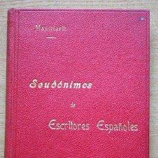 Libros antiguos: UNOS CUANTOS SEUDÓNIMOS DE ESCRITORES ESPAÑOLES CON SUS CORRESPONDIENTES NOMBRES VERDADEROS.. Lote 29452297