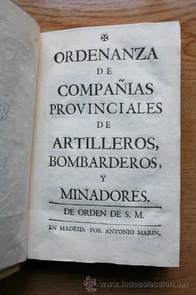 ORDENANZA DE COMPAÑÍAS PROVINCIALES DE ARTILLEROS, BOMBARDEROS Y MINADORES DE ORDEN DE S. M. (Libros Antiguos, Raros y Curiosos - Ciencias, Manuales y Oficios - Otros)