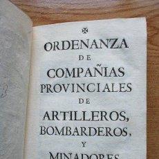 Libros antiguos: ORDENANZA DE COMPAÑÍAS PROVINCIALES DE ARTILLEROS, BOMBARDEROS Y MINADORES DE ORDEN DE S. M.. Lote 29452471