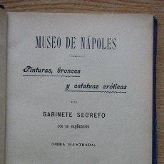 Libros antiguos: MUSEO DE NÁPOLES. PINTURAS, BRONCES Y ESTATUAS ERÓTICAS DEL GABINETE SECRETO CON SU EXPLICACIÓN. . Lote 29452491