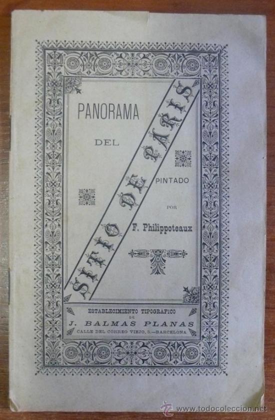 PANORAMA DEL SITIO DE PARIS. EXPLICACIÓN PRECEDIDA DE UNA INTRODUCCIÓN HISTÓRICA. PHILIPPOTEAUX, F. (Libros Antiguos, Raros y Curiosos - Historia - Otros)