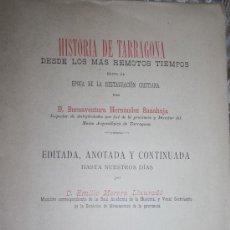 Libros antiguos: 0320- 'HISTORIA DE TARRAGONA DESDE LOS MÁS REMOTOS TIEMPOS HASTA L A ÉPOCA DE LA RESTAURACIÓN'. Lote 29482929