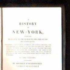 Libros antiguos: A HISTORY OF NEW - YORK POR DIEDRICH KNICKERBOCKER. 2 VOLUMENES - JULES DIDOT, PARIS 1824. Lote 192782070