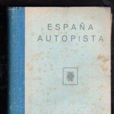Libros antiguos: ESPAÑA AUTOPISTA. GUIA DESCRIPTIVA - MADRID 1956. Lote 29523875