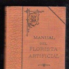 Libros antiguos: MANUAL DE FLORISTA ARTIFICIAL Y EL PLUMISTA POR ADELA BATUS - VIUDA DE CH. BAORET, 1914. Lote 29524192
