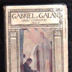 Libros antiguos: OBRAS COMPLETAS DE GABRIEL Y GALAN. TOMO II - EDITORIAL RIVADENEYRA, MADRID. Lote 29524881