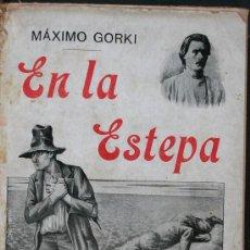 Libros antiguos: EN LA ESTEPA. MÁXIMO GORKI. Lote 29572592