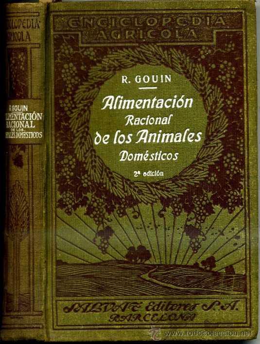 GOUIN : ALIMENTACIÓN RACIONAL DE LOS ANIMALES DOMÉSTICOS (SALVAT, 1935) (Libros Antiguos, Raros y Curiosos - Ciencias, Manuales y Oficios - Otros)