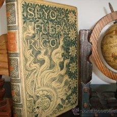 Libros antiguos: SI YO FUERA RICO, MONTANER SIMON.LARRA, DON LUIS MARIANO DE.. Lote 29560111