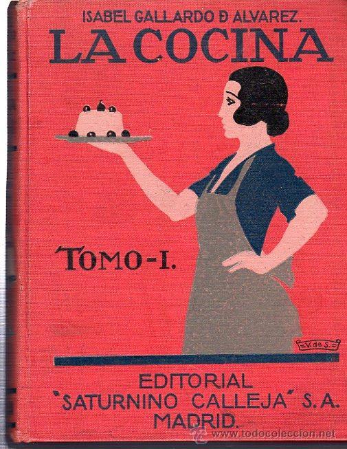 ISABEL GALLARDO DE ÁLVAREZ, LA COCINA, DOS TOMOS, SATURNINO CALLEJA, MADRID, 1922 (Libros Antiguos, Raros y Curiosos - Cocina y Gastronomía)
