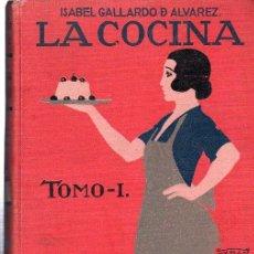 Libros antiguos: ISABEL GALLARDO DE ÁLVAREZ, LA COCINA, DOS TOMOS, SATURNINO CALLEJA, MADRID, 1922. Lote 29571936