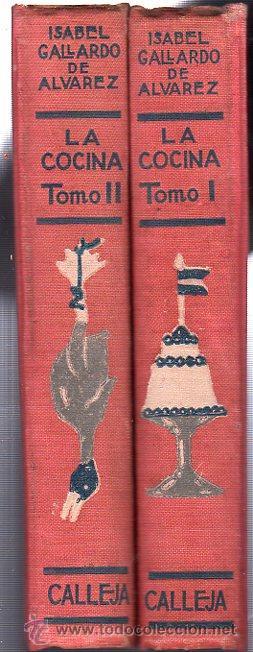 Libros antiguos: ISABEL GALLARDO DE ÁLVAREZ, LA COCINA, DOS TOMOS, SATURNINO CALLEJA, MADRID, 1922 - Foto 8 - 29571936