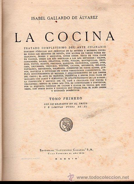 Libros antiguos: ISABEL GALLARDO DE ÁLVAREZ, LA COCINA, DOS TOMOS, SATURNINO CALLEJA, MADRID, 1922 - Foto 7 - 29571936