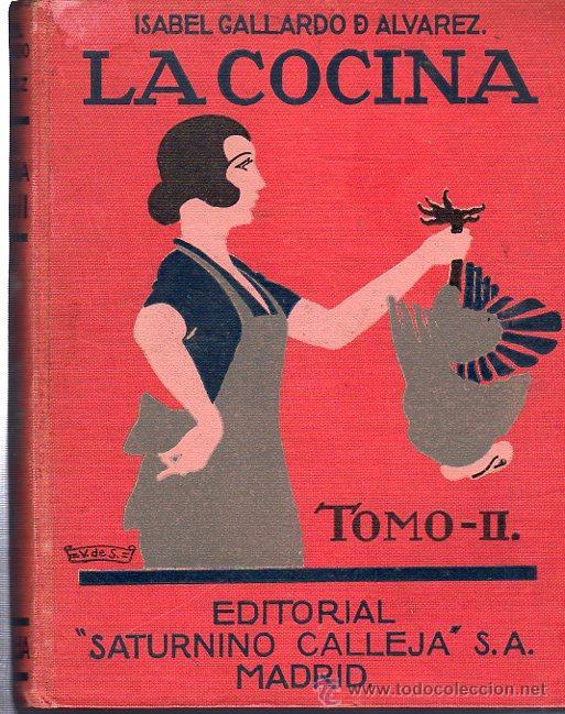 Libros antiguos: ISABEL GALLARDO DE ÁLVAREZ, LA COCINA, DOS TOMOS, SATURNINO CALLEJA, MADRID, 1922 - Foto 2 - 29571936
