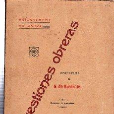 Libri antichi: CUESTIONES OBRERAS POR ANTONIO ROYO VILLANOVA, GUMERSINDO DE AZCÁRATE, VALLADOLID, 1910. Lote 29597516