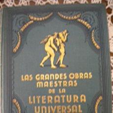 Libros antiguos: GRANDES OBRAS MAESTRAS DE LA LITERATURA UNIVERSAL.. Lote 29598061