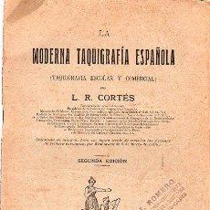 Libros antiguos: LA MODERNA TAQUIGRAFÍA ESPAÑOLA, POR L.R.CORTÉS, MADRID 1913. Lote 29618367
