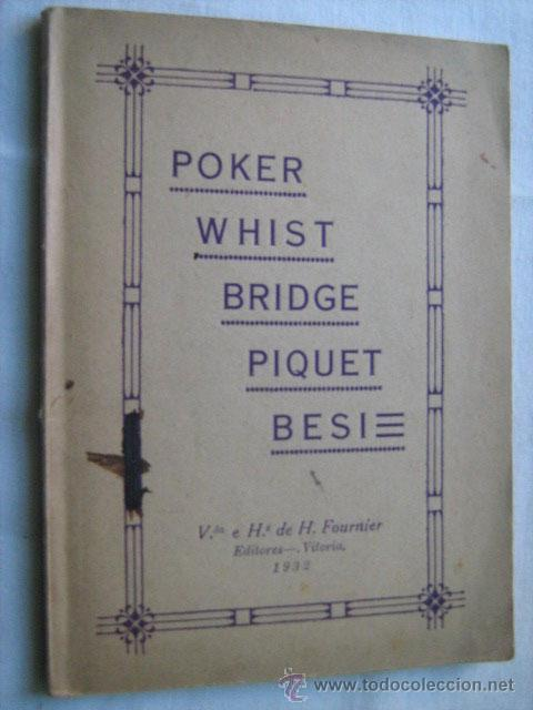 POKER, WHIST, BRIDGE, PIQUET, BESI. 1932 (Libros Antiguos, Raros y Curiosos - Ciencias, Manuales y Oficios - Otros)