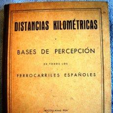Libros antiguos: DISTANCIAS KILOMETRICAS Y BASES DE PERCEPCION TODOS FERROCARRILES ESPAÑOLES, 1ª EDICION. FERROCARRIL. Lote 29649710