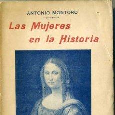 Libros antiguos: ANTONIO MONTORO : LAS MUJERES EN LA HISTORIA (LEVANTE, 1927). EJEMPLAR CON DEDICATORIA DEL AUTOR. Lote 29659591