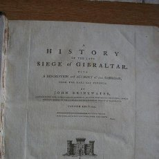 Libros antiguos: A HISTORY OF THE LATE SIEGE OF GIBRALTAR. WITH A DESCRIPTION AND ACCOUNT OF THAT GARRISON, FROM.... Lote 29673300