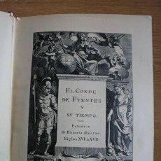 Libros antiguos: EL CONDE DE FUENTES Y SU TIEMPO. ESTUDIOS DE HISTORIA MILITAR. SIGLOS XVI A XVII. FUENTES (JULIO). Lote 29673566