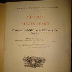 Libros antiguos: MEUBLES ET SIEGES D´ART,EPOQUES LOUIS XIV,LOUIS XV,LOUIS XVI,EMPIRE,50 PLANCHES.F.CONTET,PARIS 1924. Lote 29678061