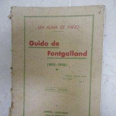 Libros antiguos: UN ALMA DE NIÑO. GUIDO DE FONTGALLAND.LIBRERIA CASULLERAS BARCELONA 1933, 2ª ED.. Lote 29708661