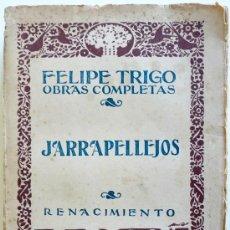 Libros antiguos: JARRAPELLEJOS. FELIPE TRIGO. Lote 29711906