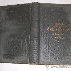 Libros antiguos: HISTOIRE POPULAIRE ET ILLLUSTRÉE DU CHRISTIANISME. JULES GINDRAUX 1902 RM55685. Lote 29730324
