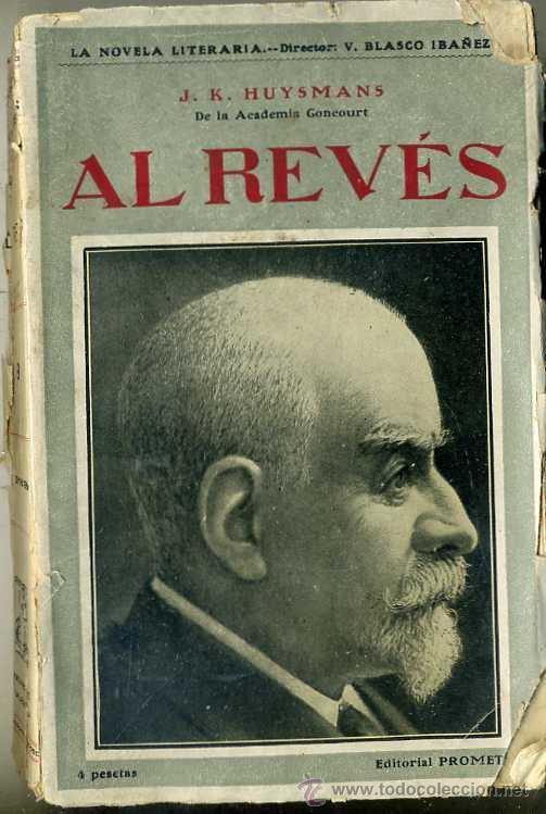 Libros antiguos: HUYSMANS : AL REVÉS - LAS HERMANAS VATARD (EDITORIAL PROMETEO, C. 1920) PRÓLOGO DE BLASCO IBÁÑEZ - Foto 1 - 29741398