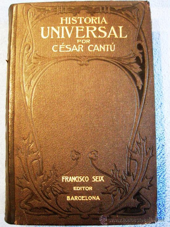 CESAR CANTU. HISTORIA UNIVERSAL - TOMO II - F. SEIX, EDITOR. 1901. (Libros Antiguos, Raros y Curiosos - Historia - Otros)