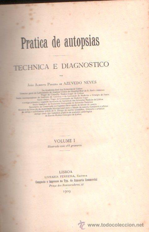 Libros antiguos: PRACTICA DE AUTOPSIAS. TECNICA Y DIAGNOSTICO VOL.1. POR AZEVEDO NEVES. ED. LIB. FERREIRA.LISBOA 1901 - Foto 2 - 15584845