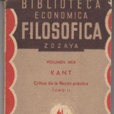 Libros antiguos: BIBLIOTECA ECONÓMICA FILOSÓFICA ZOZAYA VOL.XXIX . KANT.CRÍTICA DE LA RAZÓN PRÁCTICA. TOMO II. 1907.. Lote 29750323