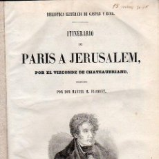 Libros antiguos: ITINERARIO DE PARIS A JERUSALEM, Y OTRAS, CHATEAUBRIAND, POR M.FLAMANT, GASPAR Y ROIG 1853. Lote 29760650