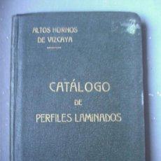 Libros antiguos: CATÁLOGO DE PÈRFILES LAMINADOS....ALTOS HORNOS DE VIZCAYA, BILBAO 1922. Lote 29772223