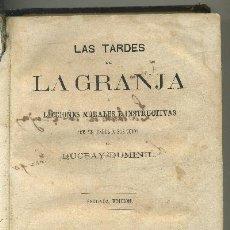 Libros antiguos: LAS TARDES DE LA GRANJA O LECCIONES MORALES E INSTRUCTIVAS DE UN PADRE A SUS HIJOS (A-NOV-393). Lote 29853577