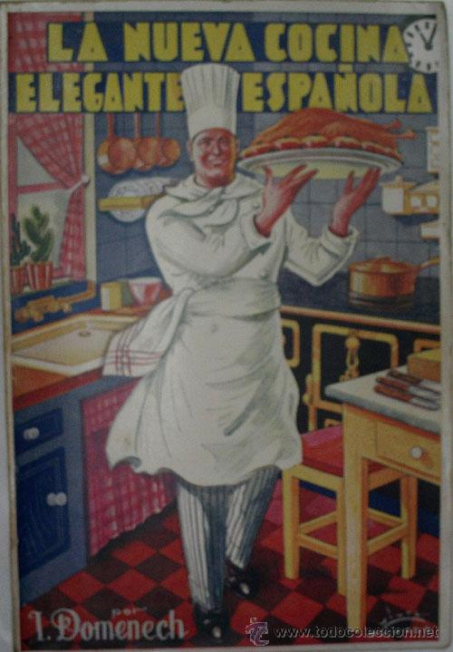 LA NUEVA COCINA ELEGANTE ESPAÑOLA. DOMENECH IGNACIO. ED. PUBLICACIONES SELECTAS DE COCINA. (Libros Antiguos, Raros y Curiosos - Cocina y Gastronomía)