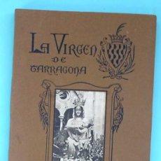 Libros antiguos: LA VIRGEN DE TARRAGONA. A. BALCELLS. IMPRENTA P. Y R. GABRIEL GIBERT. TARRAGONA, 1921.. Lote 29925144