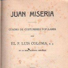 Libros antiguos: JUAN MISERIA, CUADRO DE COSTUMBRES POPULARES,LUIS COLOMA,1930,EL MENSAJERO DEL CORAZÓN JESÚS,BILBAO . Lote 29908539