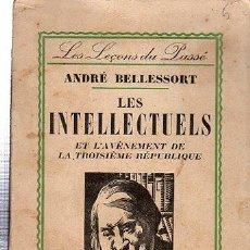Libros antiguos: ANDRÉ BELLESSORT, LES INTELLECTUELS ET L´A VENEMENT DE LA TROISIEME REPUBLIQUE,BERNARD GRASSET,PARIS. Lote 29908594