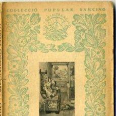 Libros antiguos: CARLES SOLDEVILA : CORRESPONDÈNCIA AMOROSA (1937) - COL. BARCINO. EN CATALÁN. Lote 29913966
