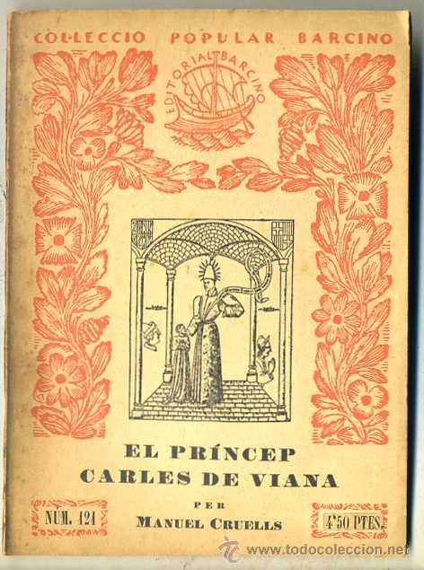 MANUEL CRUELLS : EL PRÍNCEP CARLES DE VIANA (1935) - COL. BARCINO. EN CATALÁN (Libros Antiguos, Raros y Curiosos - Historia - Otros)