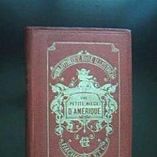 """Libros antiguos: UNE PETITE-NIÉCE D´AMÉRIQUE"""". PAR MLLE. DE MARTIGNAT. LIBRAIRIE HACHETTE. AÑO 1886. Lote 29951187"""