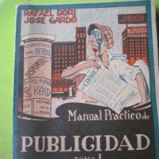 Libros antiguos: MANUAL PRACTICO DE PUBLICIDAD. RAFAEL BORI Y JOSE GARDÓ. TOMO I. ED. CULTURA. 1928. Lote 29971020